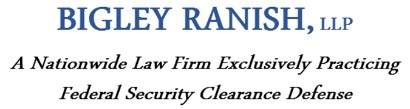 Bigley Ranish, LLP – Security Clearance Denial Lawyers